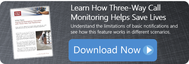 DOWNLOAD NOW: Learn How Three-Way Call Monitoring Helps Save Lives
